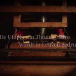 « L'Utopie de Thomas More est imprimé à Louvain. » Extrait de la vidéo montrée au début de l'expo À la recherche d'Utopia.