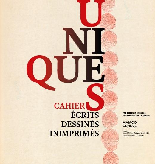 Uniques. Cahiers écrits, dessinés, inimprimés