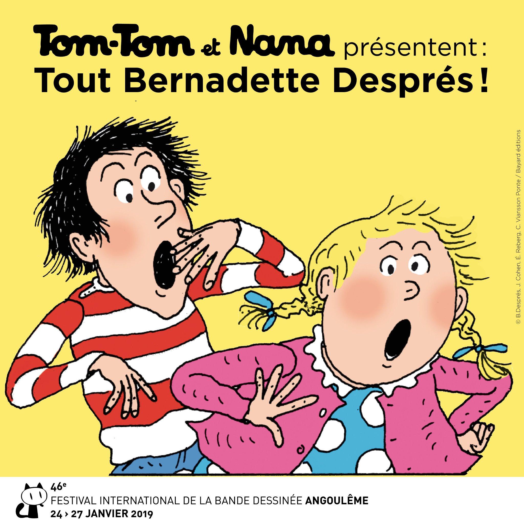 Tom-Tom et Nana présentent : Tout Bernadette Després !