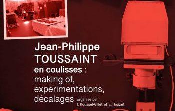 Jean-Philippe Toussaint en coulisses – Colloque – Université d'Artois – 26-27 mars