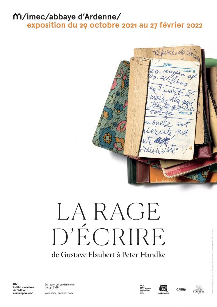 La Rage d'écrire. De Gustave Flaubert à Peter Handke