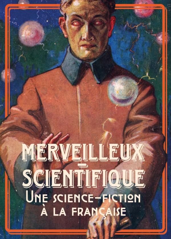 Le merveilleux-scientifique: une science-fiction à la française