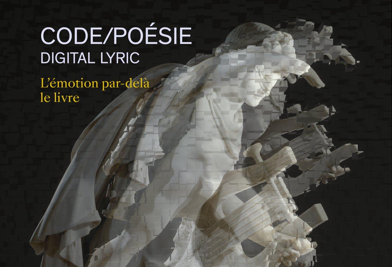 Code/Poésie (Digital Lyric). L'émotion par-delà le livre